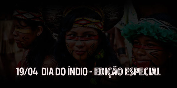 Dia do Índio – Edição Especial – Brasil