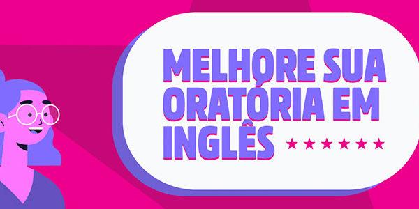 Melhore sua oratória em inglês!