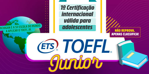 Seja um jovem a frente de seu tempo, faça sua certificação TOEFL Jr! 🚀