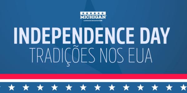 Independence Day – Tudo que você precisa saber para comemorar junto!